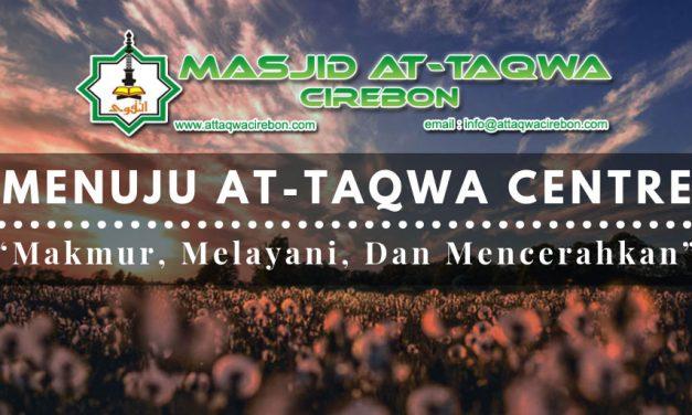 "Menuju At-Taqwa Centre  ""Makmur, Melayani dan Mencerahkan"""