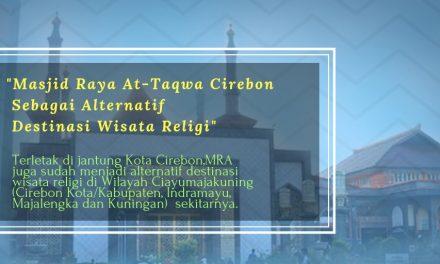 Masjid Raya At-Taqwa Cirebon Sebagai Alternatif Destinasi Wisata Religi