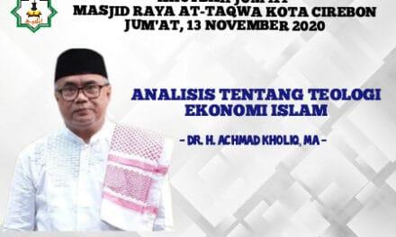 KHUTBAH JUM'AT: ANALISIS TENTANG TEOLOGI EKONOMI ISLAM – Dr. Achmad Kholiq, MA