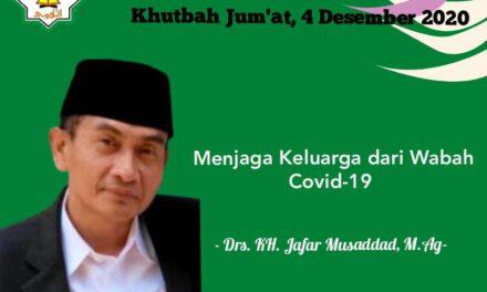 KHUTBAH JUM'AT : MENJAGA KELUARGA  DARI WABAH COVID 19  DAN HIV/ AIDS – Drs. KH. Jafar Musaddad, M.Ag