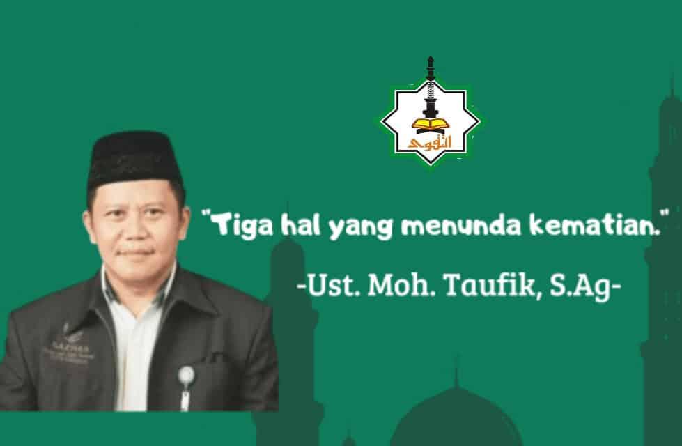 KHUTBAH JUM'AT : 3 (TIGA) PERBUATAN  YANG DAPAT MENUNDA KEMATIAN – Muhammad Taufik, S.Ag