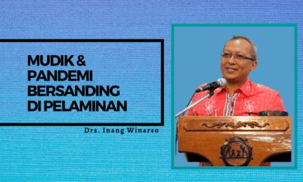 MUDIK DAN PANDEMI BERSANDING DI PELAMINAN, oleh Inang Winarso (Andalan Pramuka Urusan Perencanaan)
