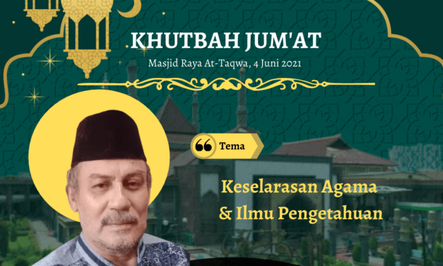 Khutbah Jum'at: Keselarasan Agama & Ilmu Pengetahuan, Ustadz Miqdad Husein, S.H. (Aktivis Dakwah)
