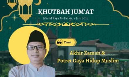 Khutbah Jum'at: Akhir Zaman & Potret Gaya Hidup Muslim, Ustadz Drs. H. Eman Sulaeman, M.Ag (Dosen IAI Bunga Bangsa Cirebon)