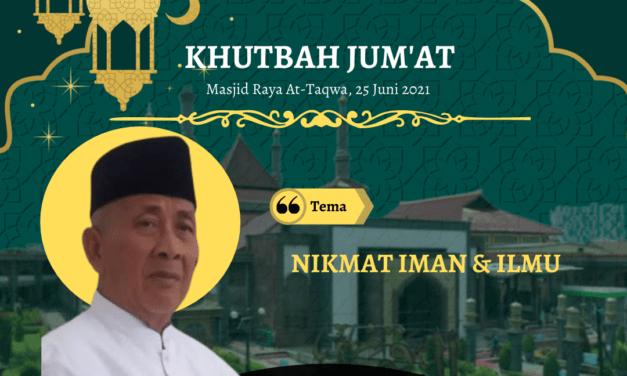 KHUTBAH JUM'AT: Nikmat Iman & Ilmu, Drs. KH. Sholihin Uzer (Penasihat MUI Kota Cirebon)