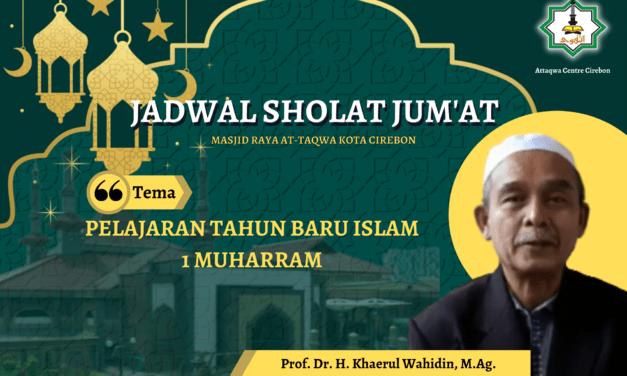 MEMPERINGATI TAHUN BARU ISLAM  1 Muharram 1443 H  Oleh Prof. Dr. H. Khaerul Wahidin, M. Ag (Rektor Emiritus Univ. Muhammadiyyah Cirebon)