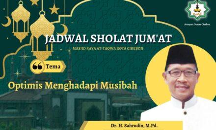 Naskah Khutbah Jum'at: OPTIMIS DALAM MENGHADAPI MUSIBAH Oleh Dr. Sahrudin, M.Pd.